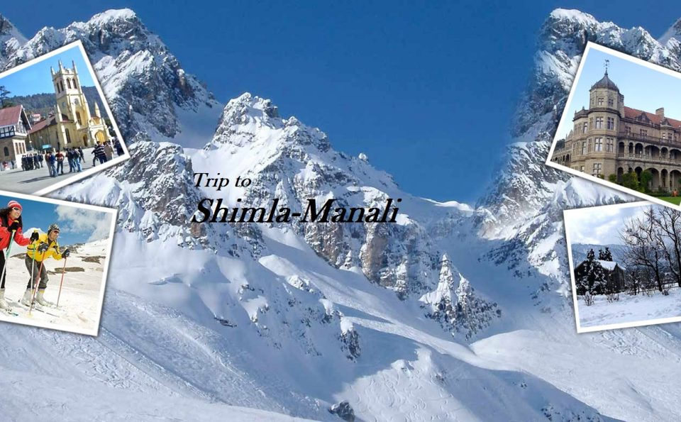 THE EASIEST WAY TO PLAN A TRIP TO SHIMLA-MANALI ON ANY BUDGET