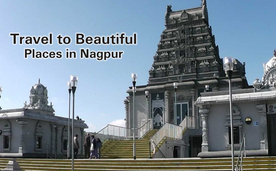 Travel to beautiful places in Nagpur